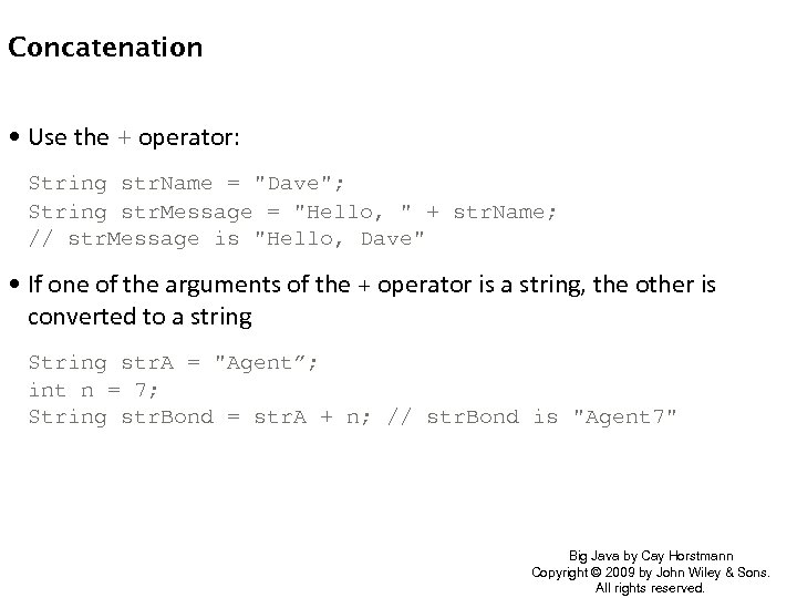 Concatenation • Use the + operator: String str. Name =