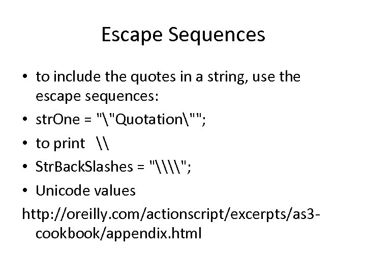 Escape Sequences • to include the quotes in a string, use the escape sequences: