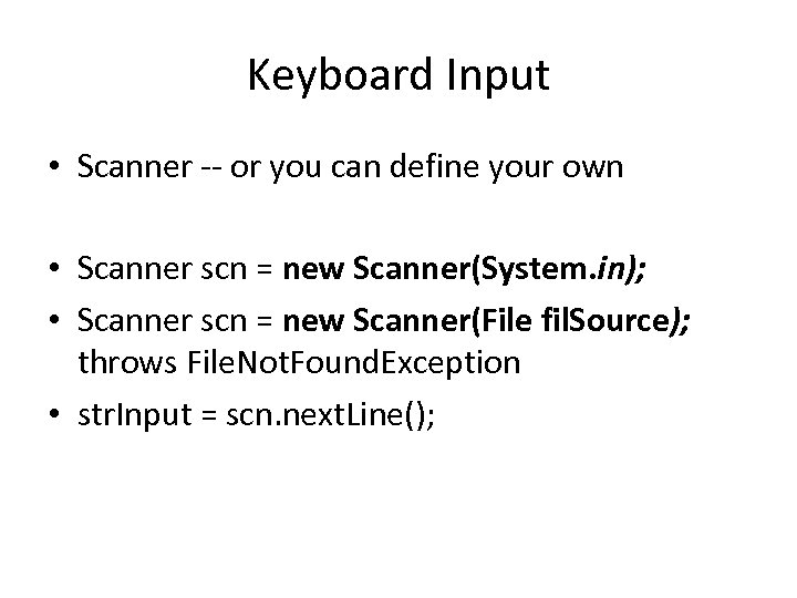 Keyboard Input • Scanner -- or you can define your own • Scanner scn