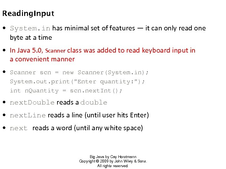 Reading. Input • System. in has minimal set of features — it can only