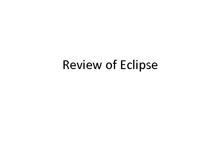 Review of Eclipse