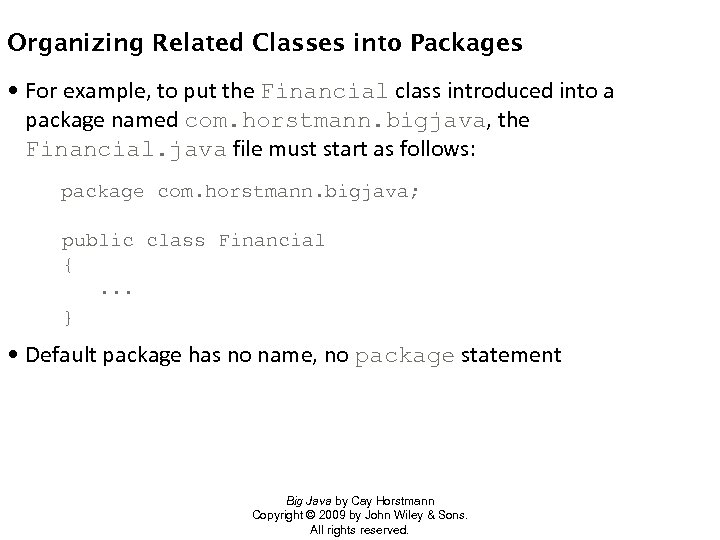 Organizing Related Classes into Packages • For example, to put the Financial class introduced