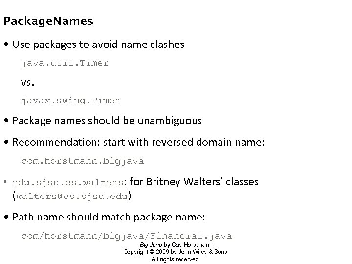 Package. Names • Use packages to avoid name clashes java. util. Timer vs. javax.