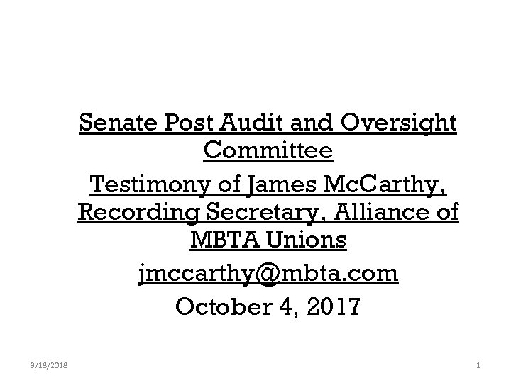 Senate Post Audit and Oversight Committee Testimony of James Mc. Carthy, Recording Secretary, Alliance