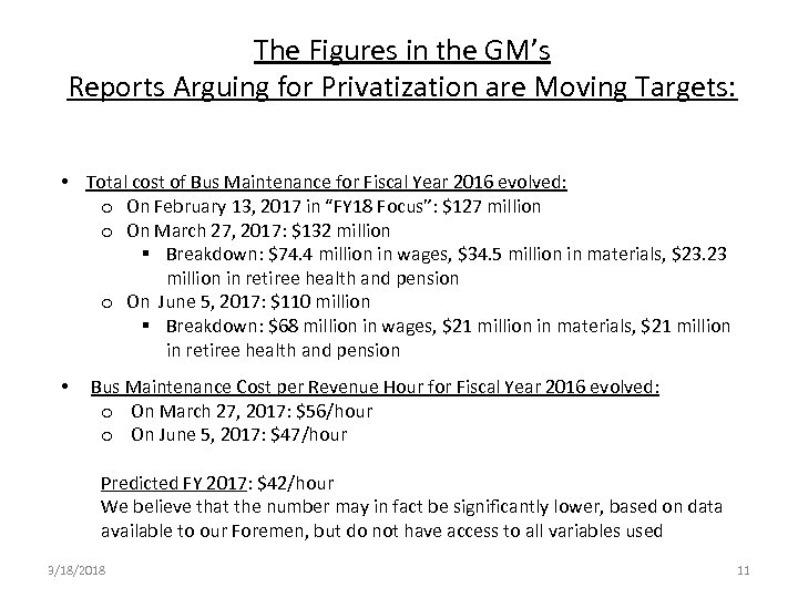 The Figures in the GM's Reports Arguing for Privatization are Moving Targets: • Total