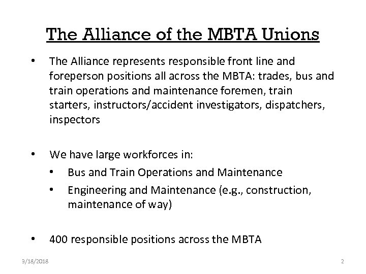 The Alliance of the MBTA Unions • The Alliance represents responsible front line and