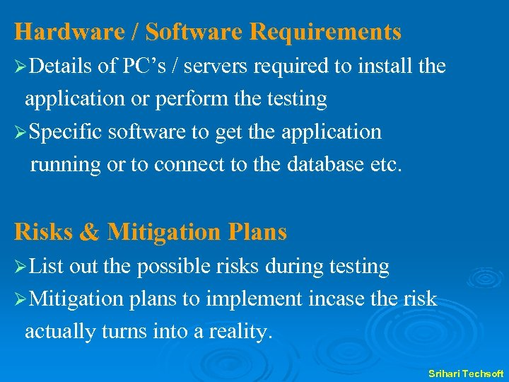 Hardware / Software Requirements ØDetails of PC's / servers required to install the application