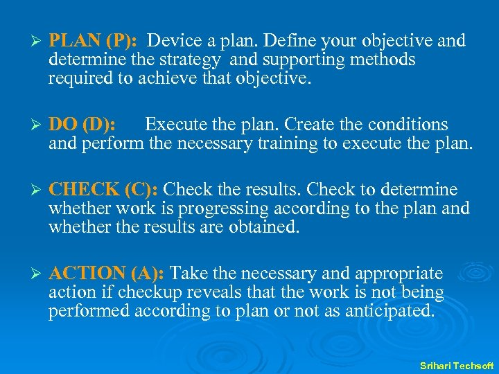 Ø PLAN (P): Device a plan. Define your objective and determine the strategy and