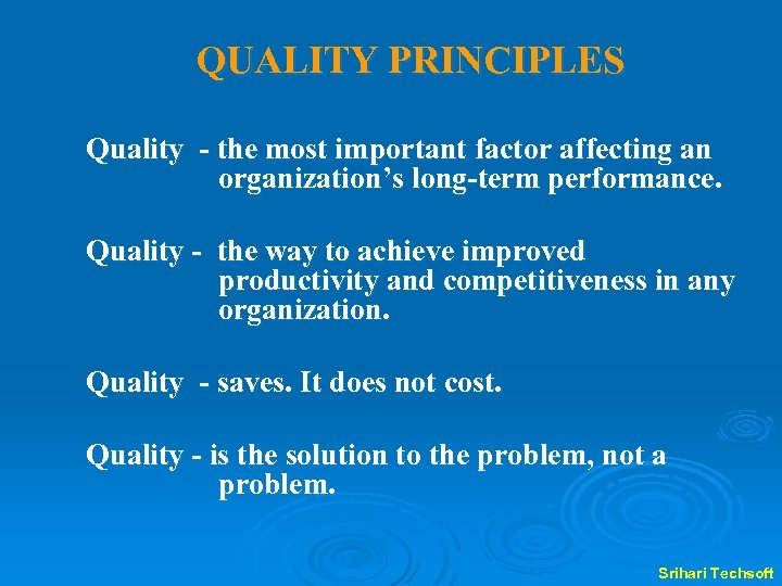 QUALITY PRINCIPLES Quality - the most important factor affecting an organization's long-term performance. Quality