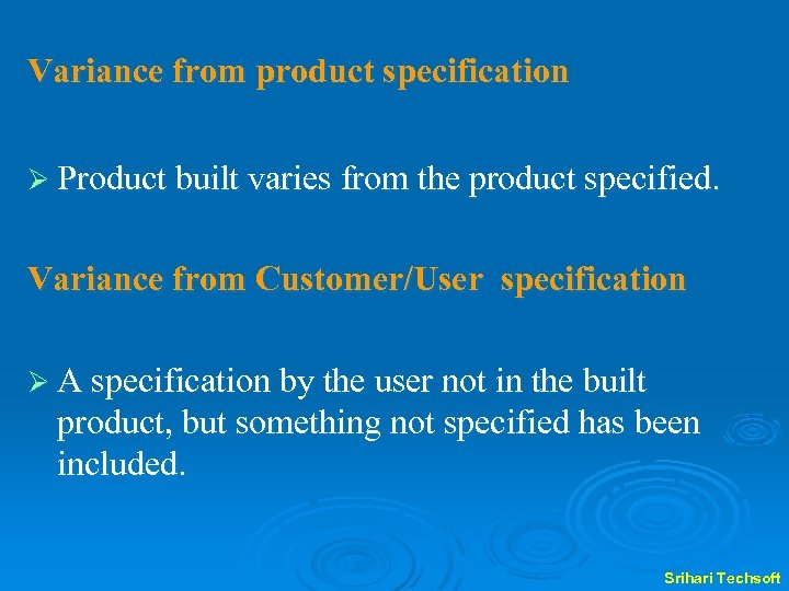 Variance from product specification Ø Product built varies from the product specified. Variance from