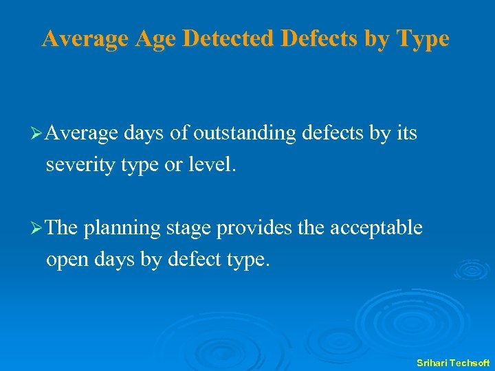 Average Age Detected Defects by Type ØAverage days of outstanding defects by its severity