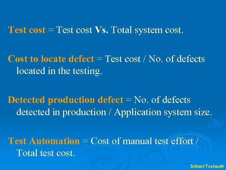Test cost = Test cost Vs. Total system cost. Cost to locate defect =