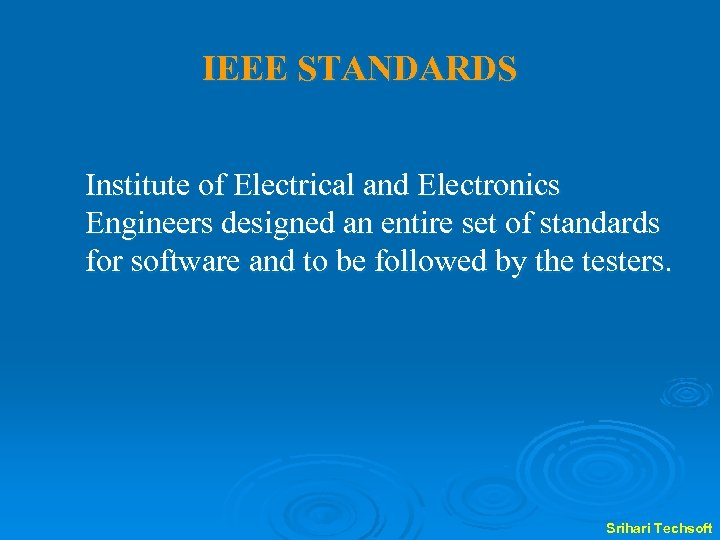 IEEE STANDARDS Institute of Electrical and Electronics Engineers designed an entire set of standards