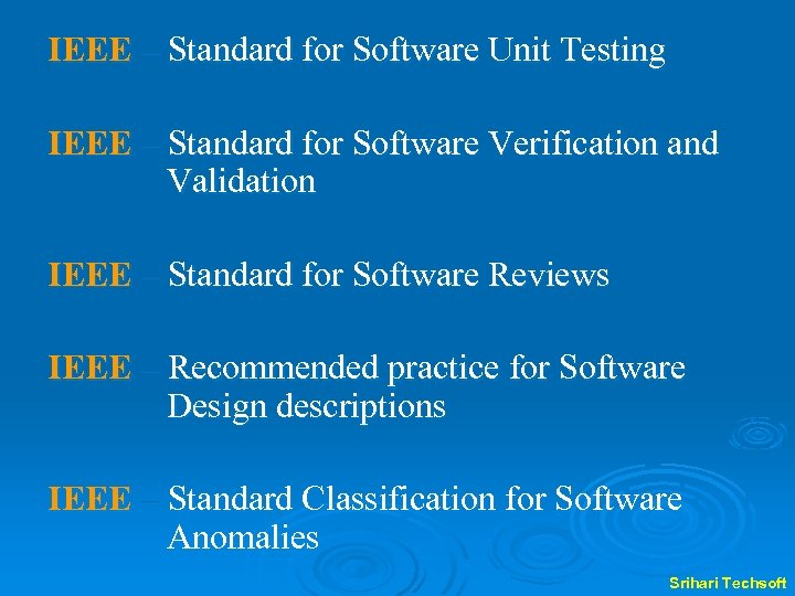 IEEE – Standard for Software Unit Testing IEEE – Standard for Software Verification and