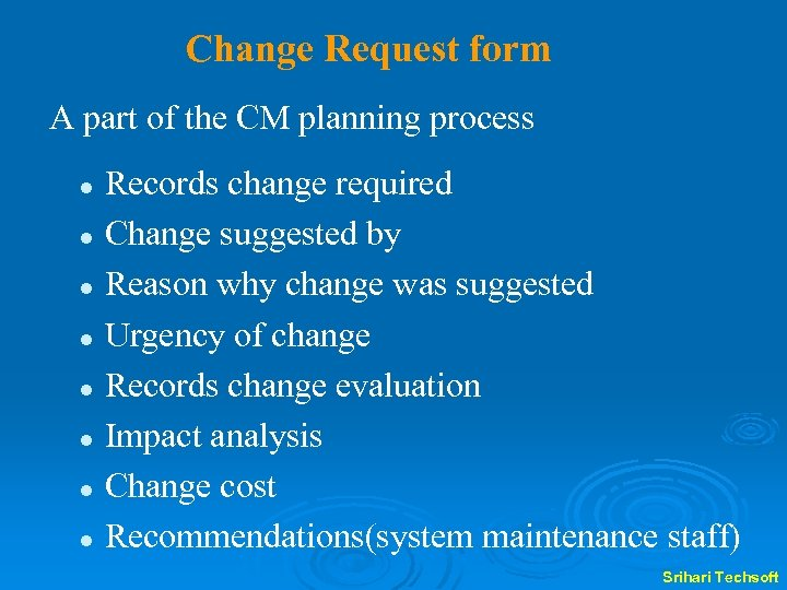 Change Request form A part of the CM planning process l l l l