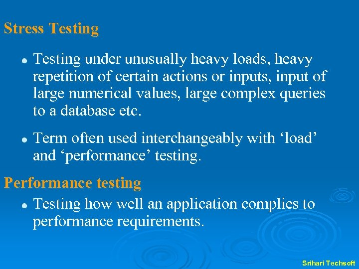 Stress Testing l l Testing under unusually heavy loads, heavy repetition of certain actions