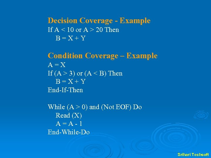 Decision Coverage - Example If A < 10 or A > 20 Then B=X+Y