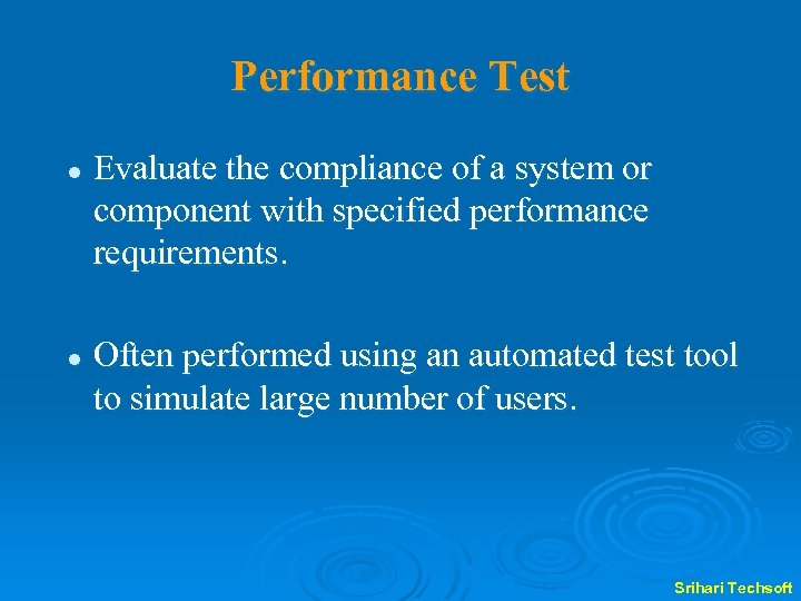 Performance Test l l Evaluate the compliance of a system or component with specified