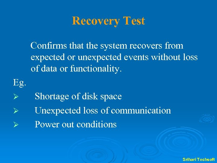 Recovery Test Confirms that the system recovers from expected or unexpected events without loss