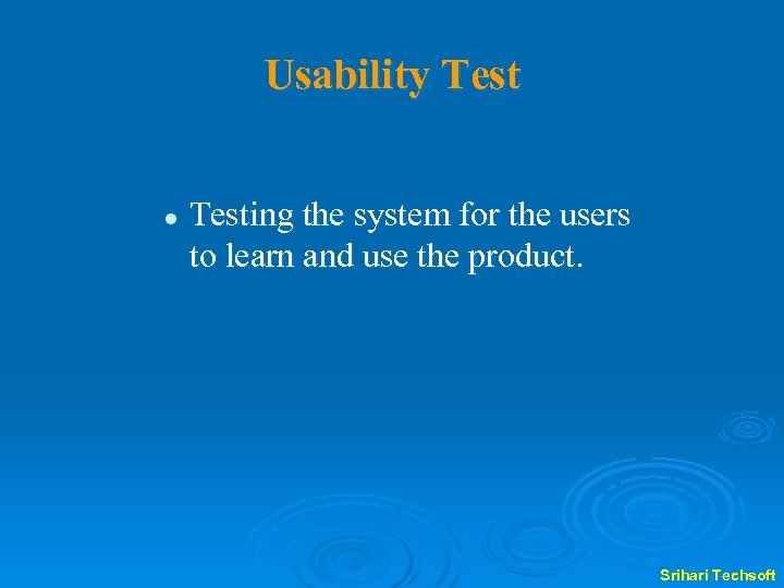 Usability Test l Testing the system for the users to learn and use the