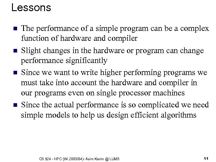 Lessons n n The performance of a simple program can be a complex function