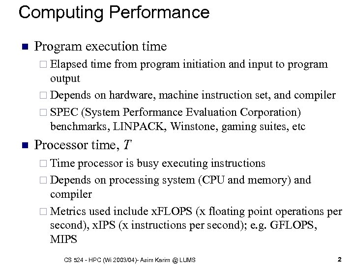 Computing Performance n Program execution time ¨ Elapsed time from program initiation and input