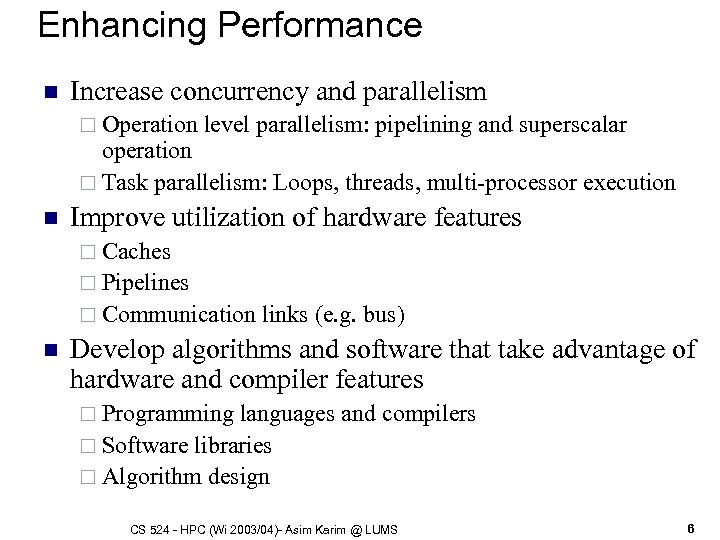 Enhancing Performance n Increase concurrency and parallelism ¨ Operation level parallelism: pipelining and superscalar