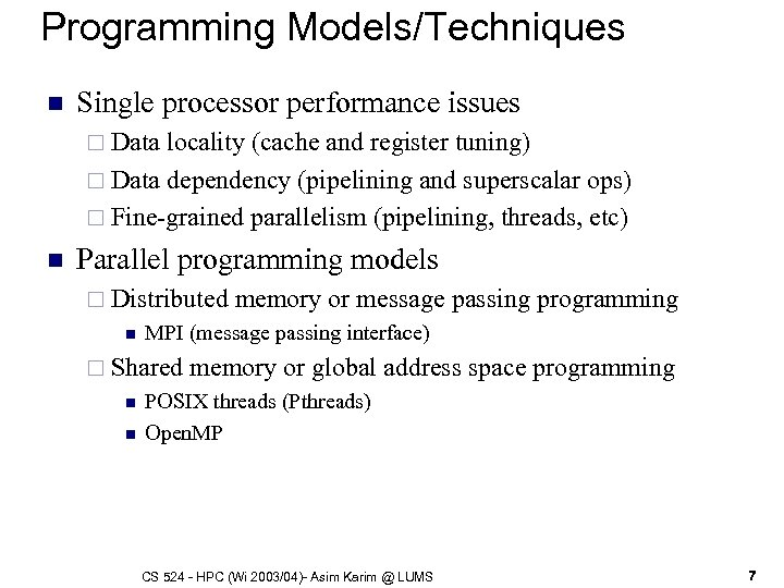 Programming Models/Techniques n Single processor performance issues ¨ Data locality (cache and register tuning)