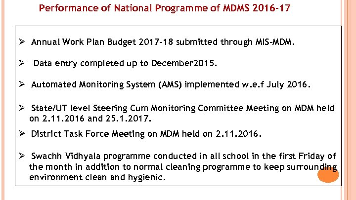 Performance of National Programme of MDMS 2016 -17 Ø Annual Work Plan Budget 2017