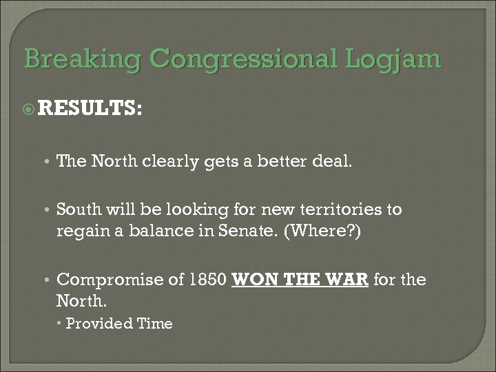 Breaking Congressional Logjam RESULTS: • The North clearly gets a better deal. • South