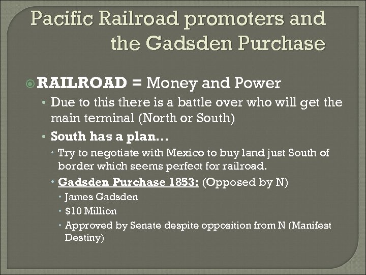 Pacific Railroad promoters and the Gadsden Purchase RAILROAD = Money and Power • Due