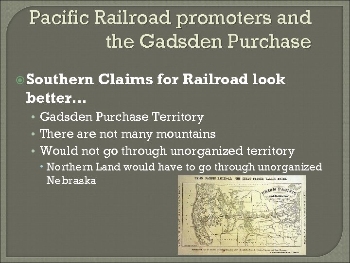 Pacific Railroad promoters and the Gadsden Purchase Southern Claims for Railroad look better… •