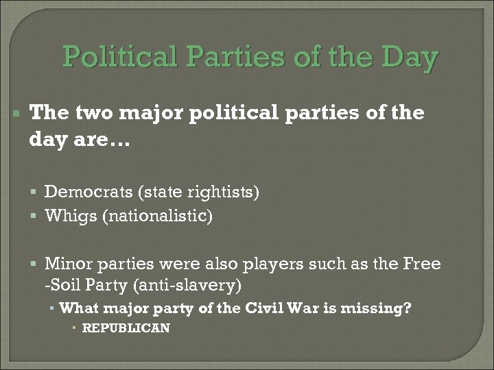 Political Parties of the Day The two major political parties of the day are…