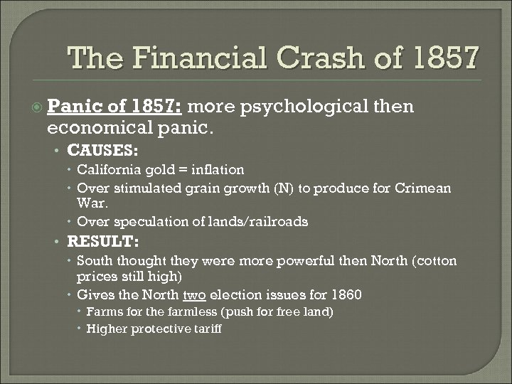 The Financial Crash of 1857 Panic of 1857: more psychological then economical panic. •
