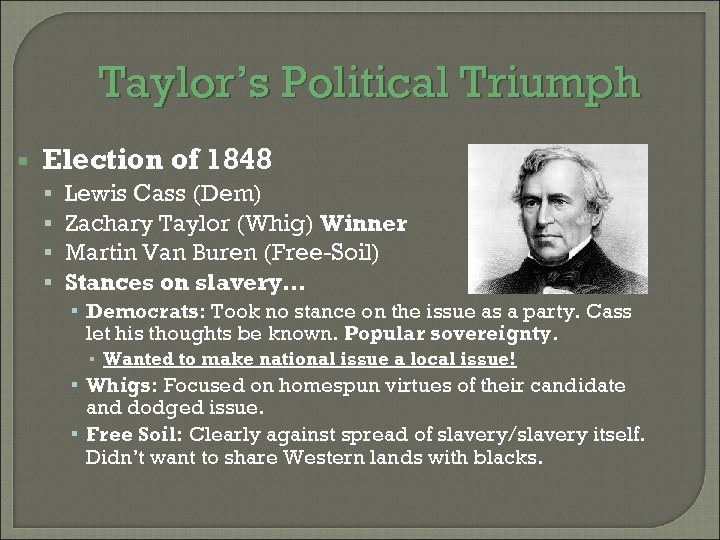 Taylor's Political Triumph Election of 1848 Lewis Cass (Dem) Zachary Taylor (Whig) Winner Martin