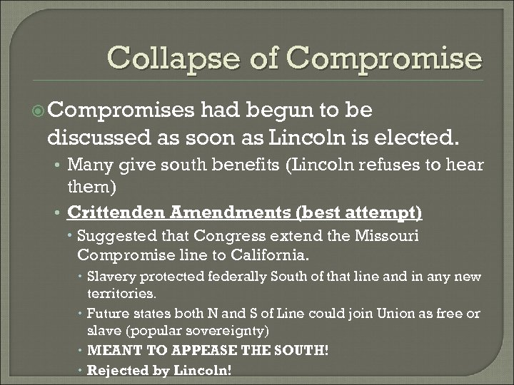 Collapse of Compromises had begun to be discussed as soon as Lincoln is elected.