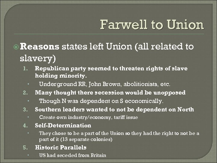 Farwell to Union Reasons states left Union (all related to slavery) Republican party seemed