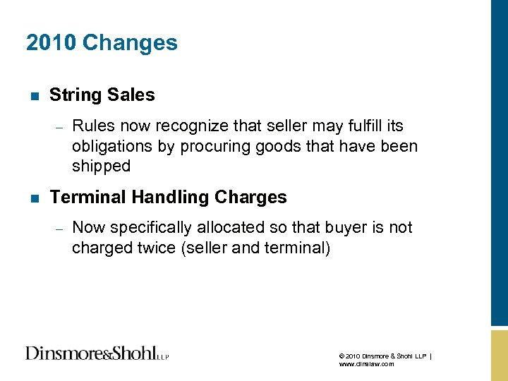 2010 Changes n String Sales – n Rules now recognize that seller may fulfill