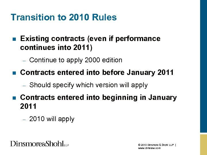 Transition to 2010 Rules n Existing contracts (even if performance continues into 2011) –