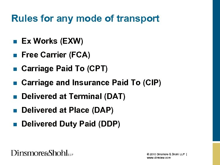 Rules for any mode of transport n Ex Works (EXW) n Free Carrier (FCA)