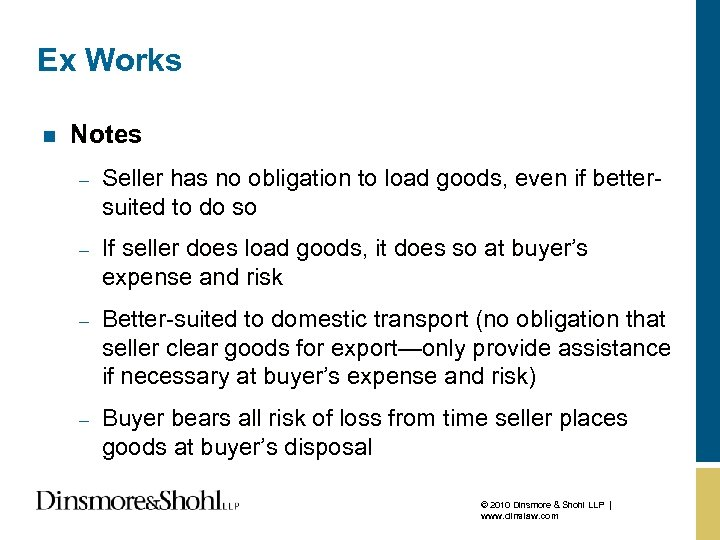 Ex Works n Notes – Seller has no obligation to load goods, even if