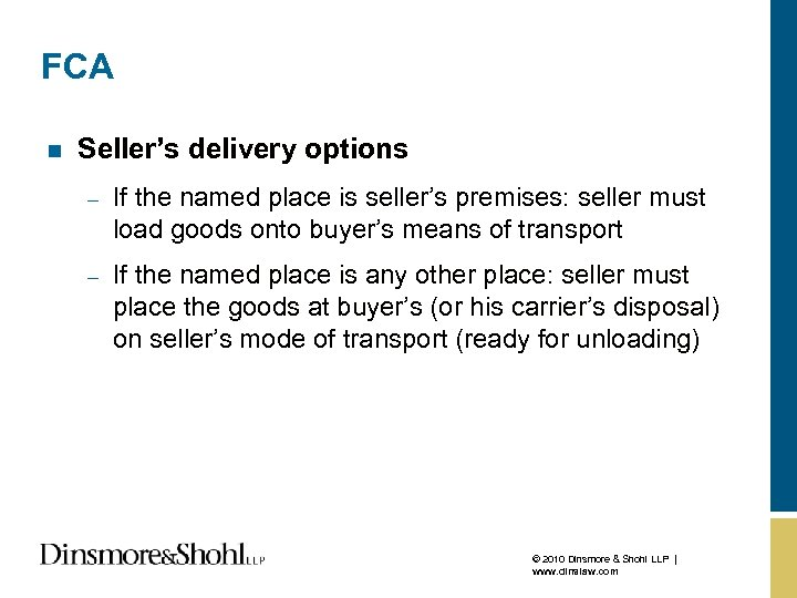 FCA n Seller's delivery options – If the named place is seller's premises: seller