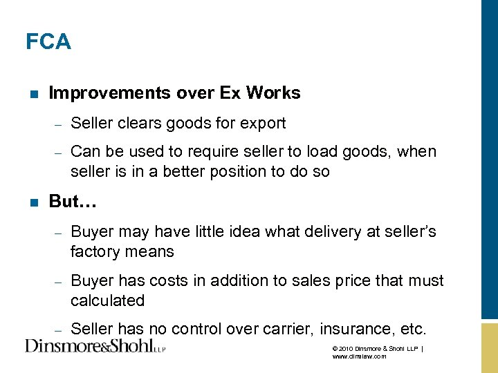 FCA n Improvements over Ex Works – – n Seller clears goods for export