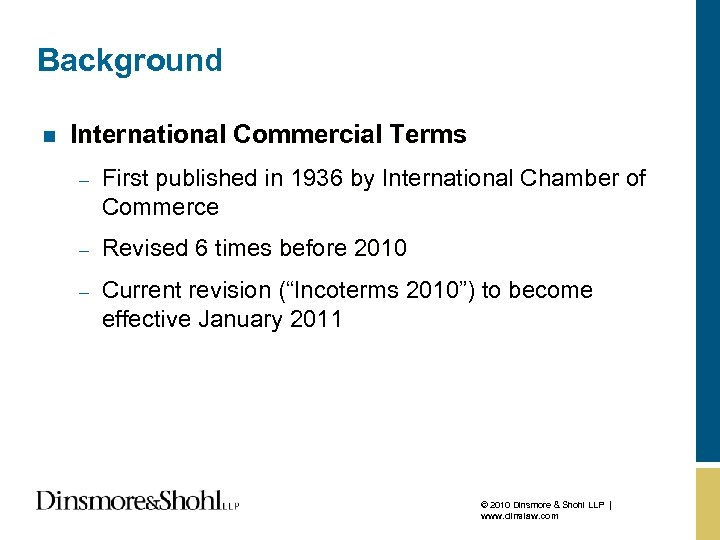 Background n International Commercial Terms – First published in 1936 by International Chamber of
