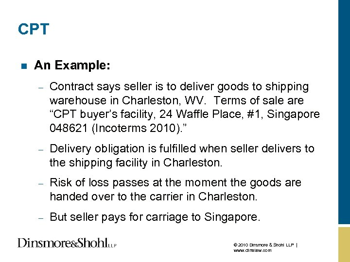 CPT n An Example: – Contract says seller is to deliver goods to shipping