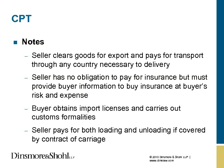 CPT n Notes – Seller clears goods for export and pays for transport through