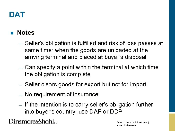 DAT n Notes – Seller's obligation is fulfilled and risk of loss passes at
