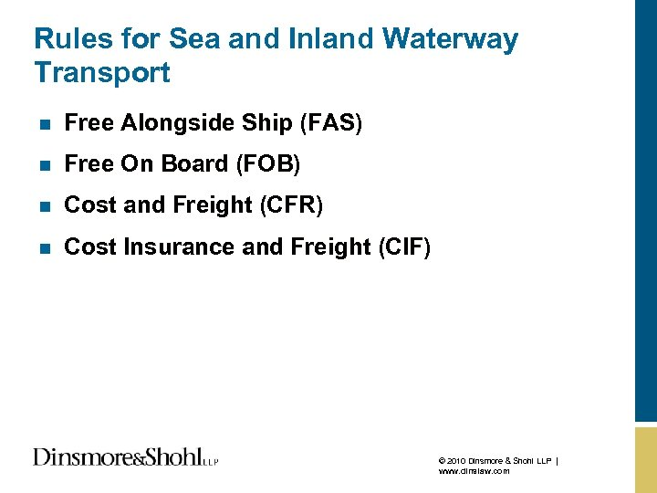 Rules for Sea and Inland Waterway Transport n Free Alongside Ship (FAS) n Free