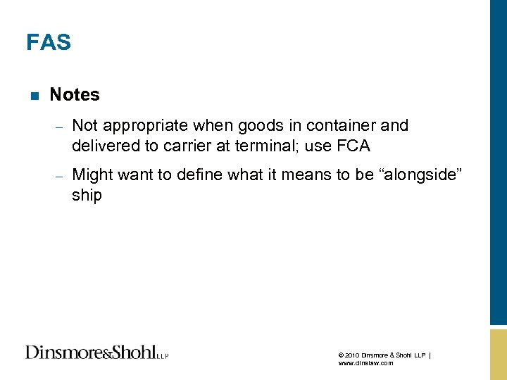FAS n Notes – Not appropriate when goods in container and delivered to carrier