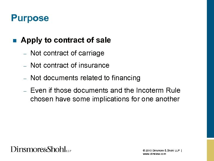 Purpose n Apply to contract of sale – Not contract of carriage – Not